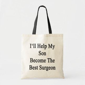 I'll Help My Son Become The Best Surgeon