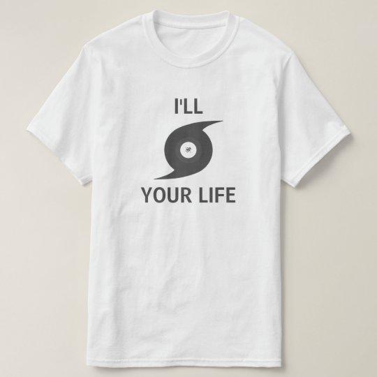 I'll hurricane your life T-Shirt