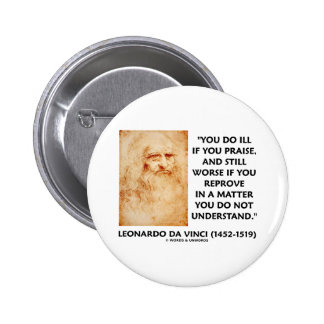 Ill If You Praise In A Matter Do Not Understand 6 Cm Round Badge