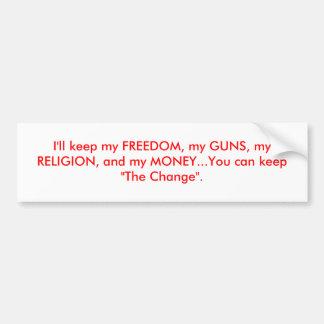 I'll keep my FREEDOM Bumper Sticker