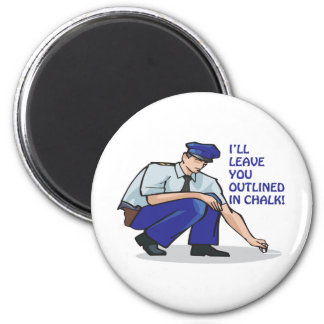 Ill Leave You Outlined In Chalk 6 Cm Round Magnet