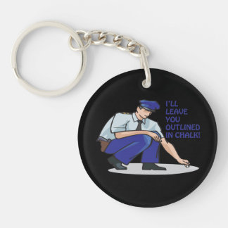 I'll Leave You Outlined In Chalk Double-Sided Round Acrylic Key Ring