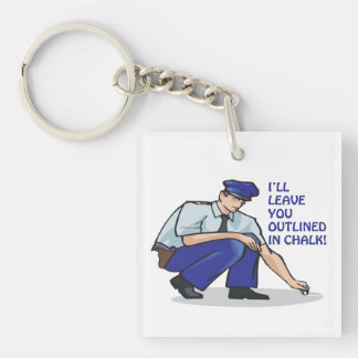 I'll Leave You Outlined In Chalk Single-Sided Square Acrylic Keychain