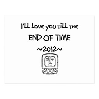 I'll love you till the END OF TIME ~2012~ Postcard