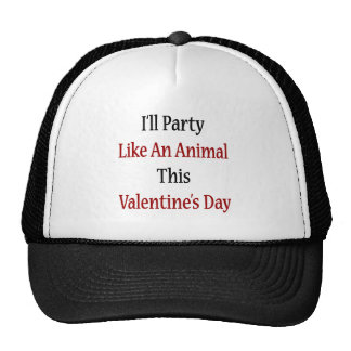 I'll Party Like An Animal This Valentine's Day Mesh Hats
