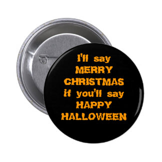 """I'll Say """"Merry Christmas"""" if... 6 Cm Round Badge"""