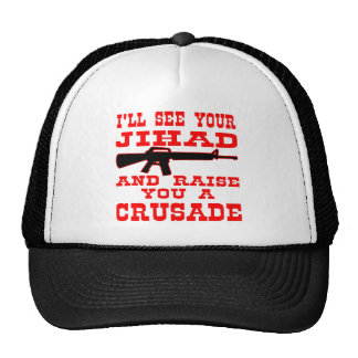 I'll See Your Jihad And Raise You A Crusade Cap