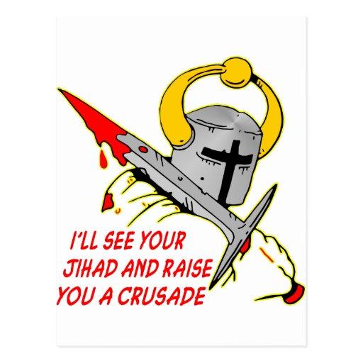 I'll See Your Jihad And Raise You A Crusade Post Card