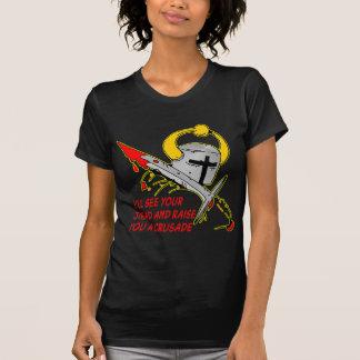 I'll See Your Jihad And Raise You A Crusade Shirts