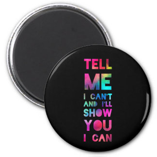 I'll Show You I Can Rainbow 6 Cm Round Magnet