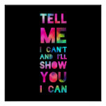 I'll Show You I Can Rainbow Poster