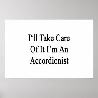 I'll Take Care Of It I'm An Accordionist Print