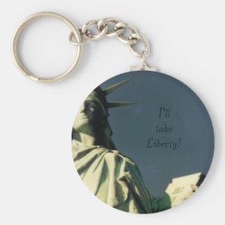 I'll take Liberty! Basic Round Button Key Ring