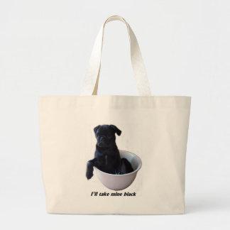 I'll take mine black - Black Pug Bag