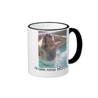I'll Take Mine Hot!!! Coffee Mugs