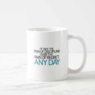 I'll Take The Pain Of Discipline Any Day Coffee Mug