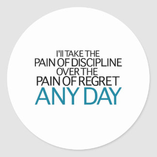 I'll Take The Pain Of Discipline Any Day Round Sticker