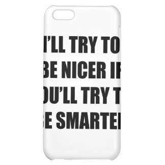 I'll Try To Be Nicer iPhone 5C Cases