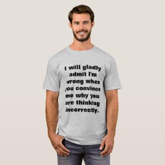 I'LL WILL ADMIT T-Shirt