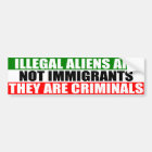 Illegal Aliens are Not Immigrants! Bumper Sticker