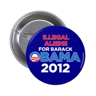 Illegal Aliens for Obama Button