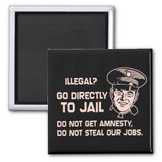 Illegal? Go Directly to Jail. Square Magnet