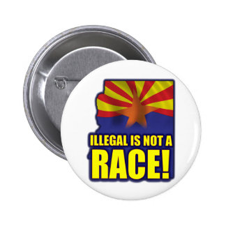 Illegal is not a Race 6 Cm Round Badge