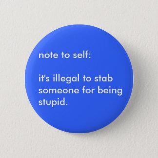 Illegal Stabbing 6 Cm Round Badge
