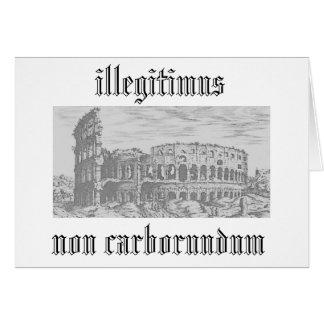 illegitimus non carborundum card