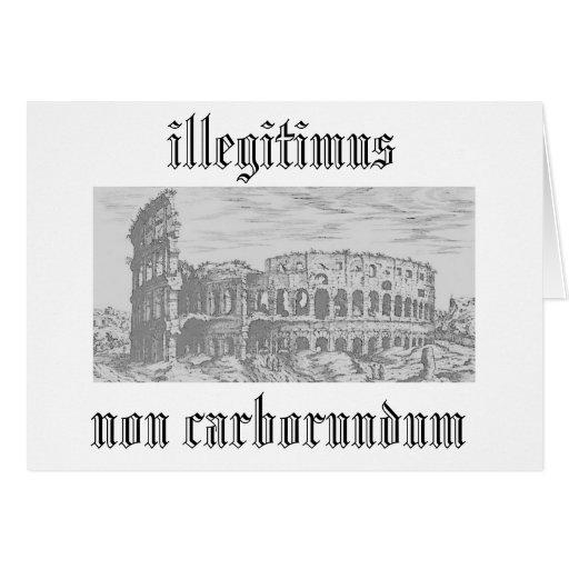 illegitimus non carborundum greeting card