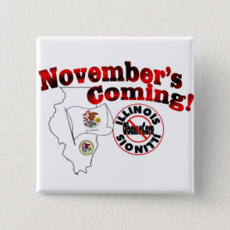 Illinois Anti ObamaCare – November's Coming! 15 Cm Square Badge