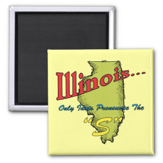 "Illinois IL Motto ~ Only Idiots Pronounce The ""S"" Magnet"