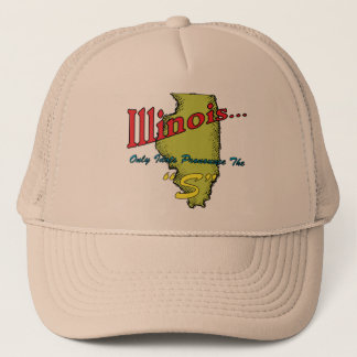 "Illinois IL Motto ~ Only Idiots Pronounce The ""S"" Trucker Hat"