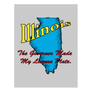 Illinois IL Motto The Governor Made My License Postcards