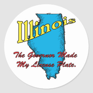 Illinois IL Motto ~ The Governor Made My License Round Stickers