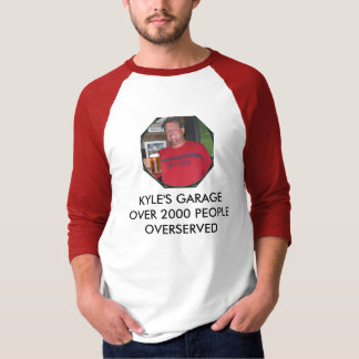 IM004466, KYLE'S GARAGEOVER 2000 PEOPLE OVERSERVED T-Shirt