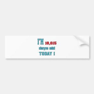 I'm 18615 days old today ! bumper sticker