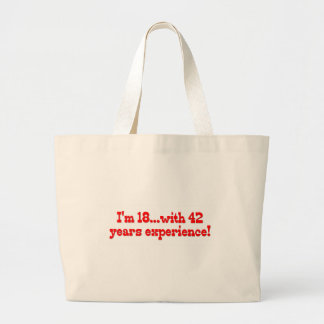 I'm 18 With 42 Years Experience Jumbo Tote Bag