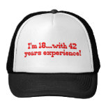 I'm 18 With 42 Years Experience Trucker Hat