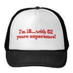 I'm 18 With 62 Years Experience Hats