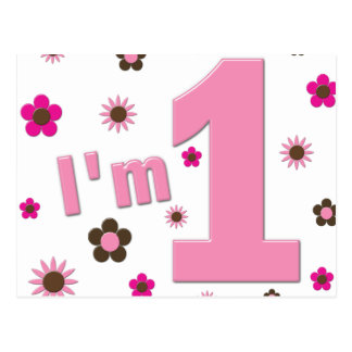 """""""I'm 1"""" Pink And Brown Flowers Birthday Postcard"""