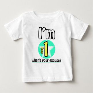 I'm 1 What's your excuse? Tshirt