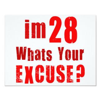 I'm 28, whats your excuse? Birthday 11 Cm X 14 Cm Invitation Card