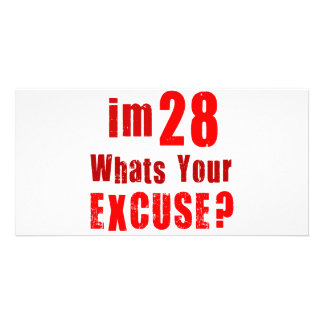 I'm 28, whats your excuse? Birthday Photo Card Template
