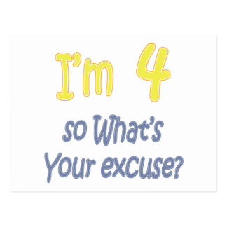 I'm 4 so what's your excuse postcard