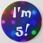 I'm 5!  Birthday Button Pin