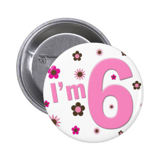 I'm 6 Pink And Brown Flowers Pinback Buttons