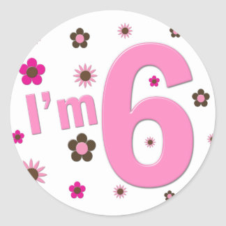I'm 6 Pink And Brown Flowers Round Sticker