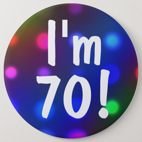 I'm 70! Birthday Button Pin