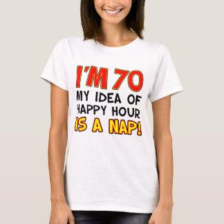 I'm 70 Happy Hour Is Nap T-Shirt